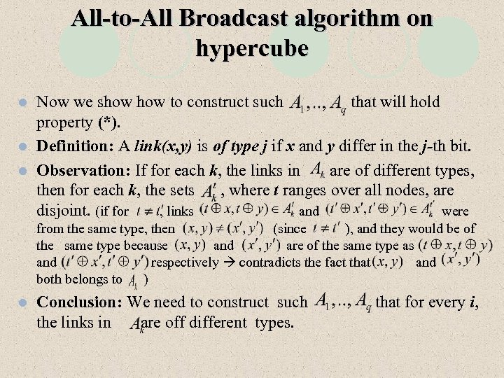 All-to-All Broadcast algorithm on hypercube Now we show to construct such that will hold