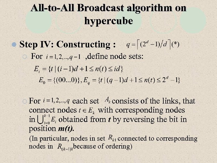 All-to-All Broadcast algorithm on hypercube l Step ¡ IV: Constructing : For , define