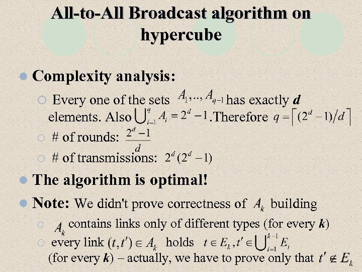 All-to-All Broadcast algorithm on hypercube l Complexity analysis: Every one of the sets elements.
