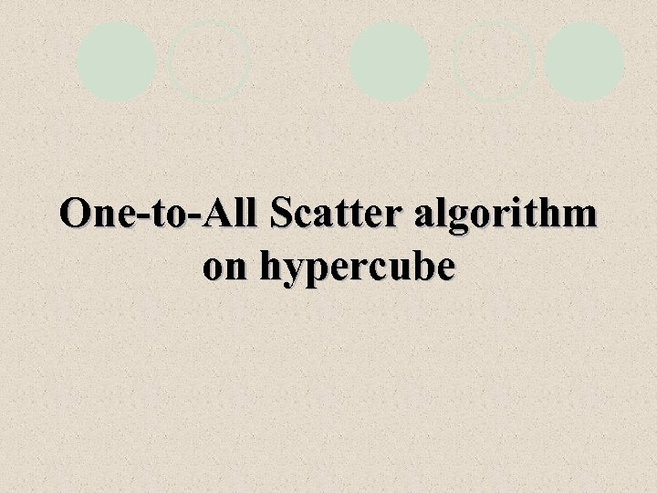One-to-All Scatter algorithm on hypercube