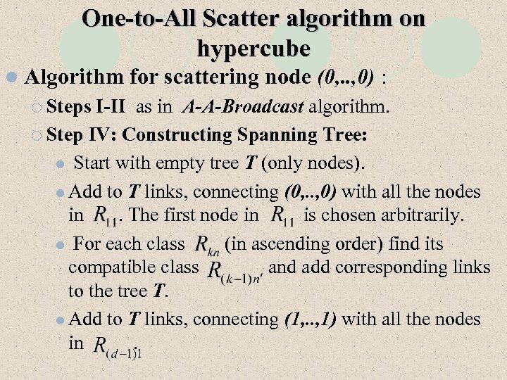 One-to-All Scatter algorithm on hypercube l Algorithm ¡ Steps for scattering node (0, .