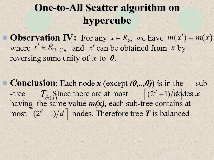 One-to-All Scatter algorithm on hypercube l Observation IV: For any we have where and