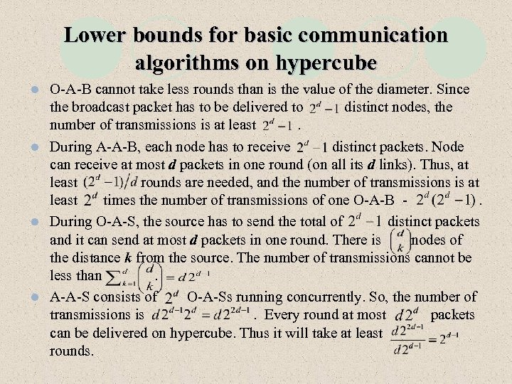 Lower bounds for basic communication algorithms on hypercube O-A-B cannot take less rounds than