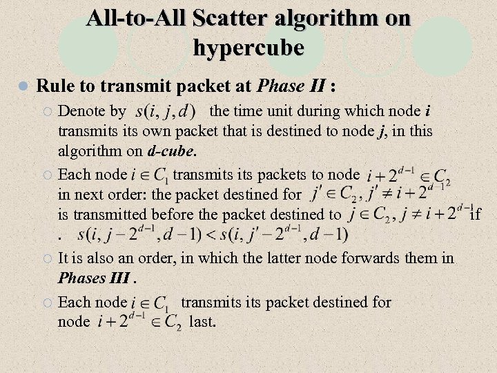 All-to-All Scatter algorithm on hypercube l Rule to transmit packet at Phase II :