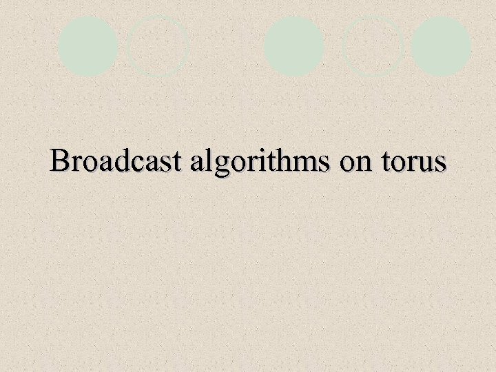 Broadcast algorithms on torus