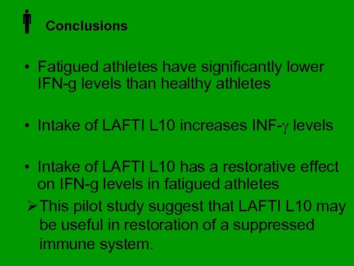 Conclusions • Fatigued athletes have significantly lower IFN-g levels than healthy athletes •