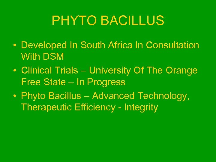 PHYTO BACILLUS • Developed In South Africa In Consultation With DSM • Clinical Trials