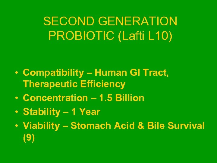 SECOND GENERATION PROBIOTIC (Lafti L 10) • Compatibility – Human GI Tract, Therapeutic Efficiency