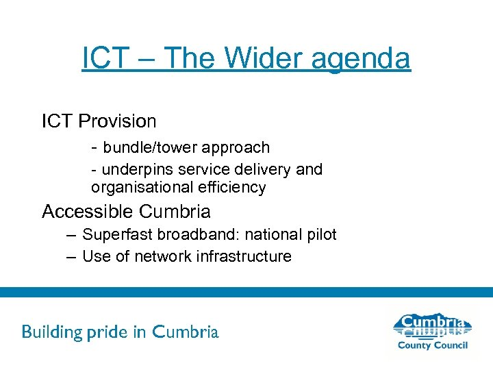 ICT – The Wider agenda ICT Provision - bundle/tower approach - underpins service delivery