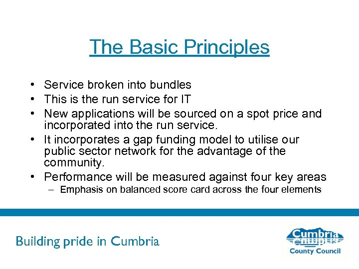 The Basic Principles • Service broken into bundles • This is the run service