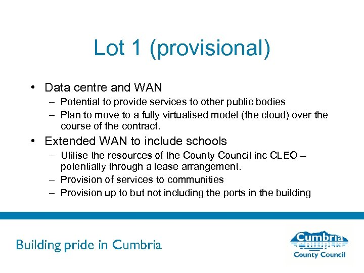 Lot 1 (provisional) • Data centre and WAN – Potential to provide services to