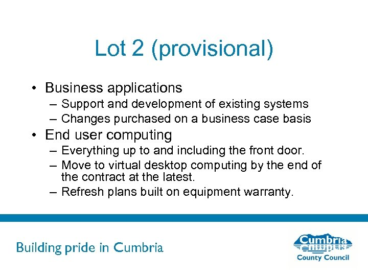 Lot 2 (provisional) • Business applications – Support and development of existing systems –