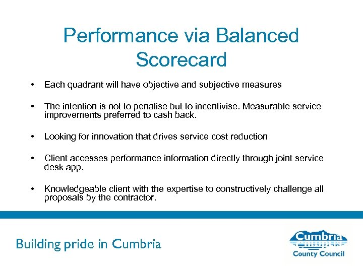 Performance via Balanced Scorecard • Each quadrant will have objective and subjective measures •