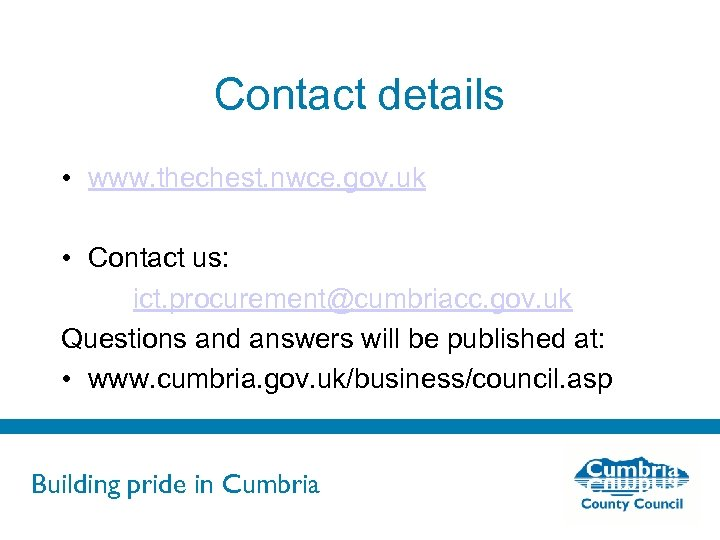 Contact details • www. thechest. nwce. gov. uk • Contact us: ict. procurement@cumbriacc. gov.