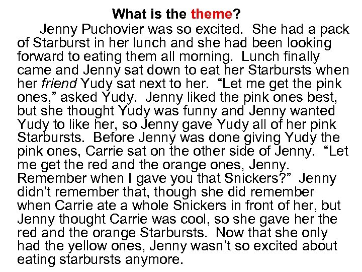 What is theme? Jenny Puchovier was so excited. She had a pack of Starburst