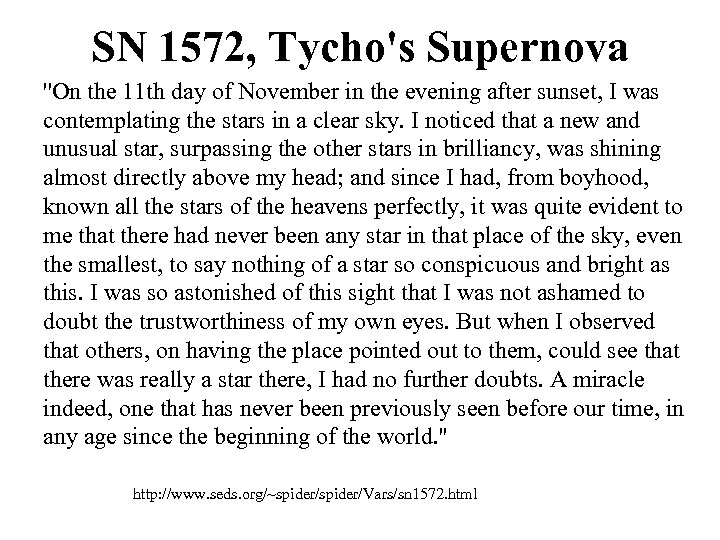 SN 1572, Tycho's Supernova ''On the 11 th day of November in the evening