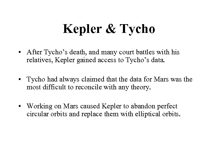 Kepler & Tycho • After Tycho's death, and many court battles with his relatives,