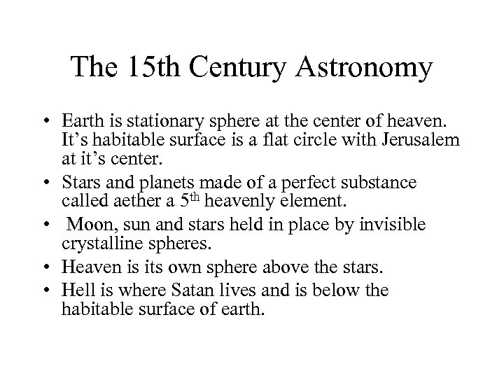 The 15 th Century Astronomy • Earth is stationary sphere at the center of
