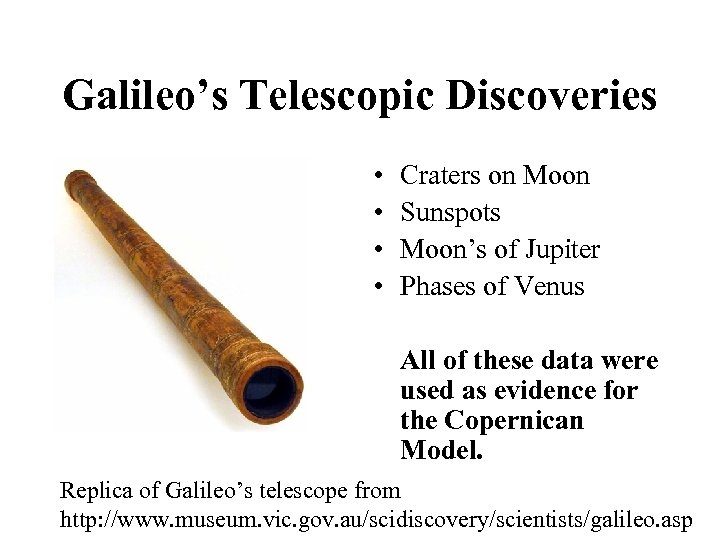 Galileo's Telescopic Discoveries • • Craters on Moon Sunspots Moon's of Jupiter Phases of