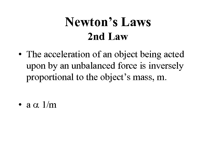 Newton's Laws 2 nd Law • The acceleration of an object being acted upon