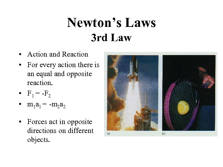 Newton's Laws 3 rd Law • Action and Reaction • For every action there
