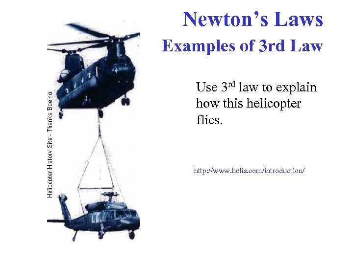 Newton's Laws Examples of 3 rd Law Use 3 rd law to explain how