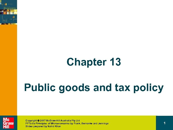 Chapter 13 Public goods and tax policy Copyright 2007 Mc. Graw-Hill Australia Pty Ltd