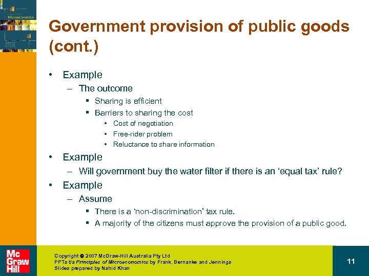 Government provision of public goods (cont. ) • Example – The outcome § Sharing