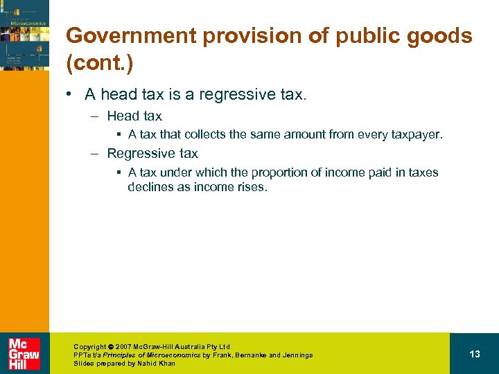 Government provision of public goods (cont. ) • A head tax is a regressive