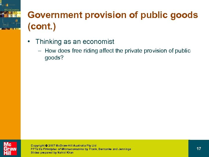 Government provision of public goods (cont. ) • Thinking as an economist – How