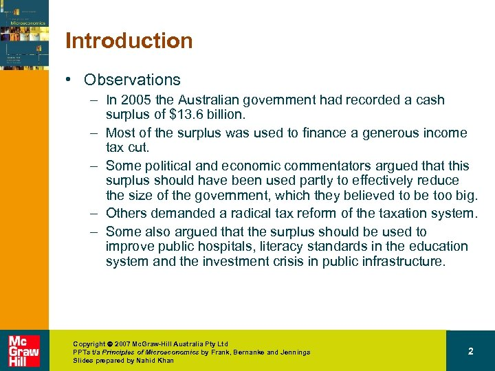 Introduction • Observations – In 2005 the Australian government had recorded a cash surplus