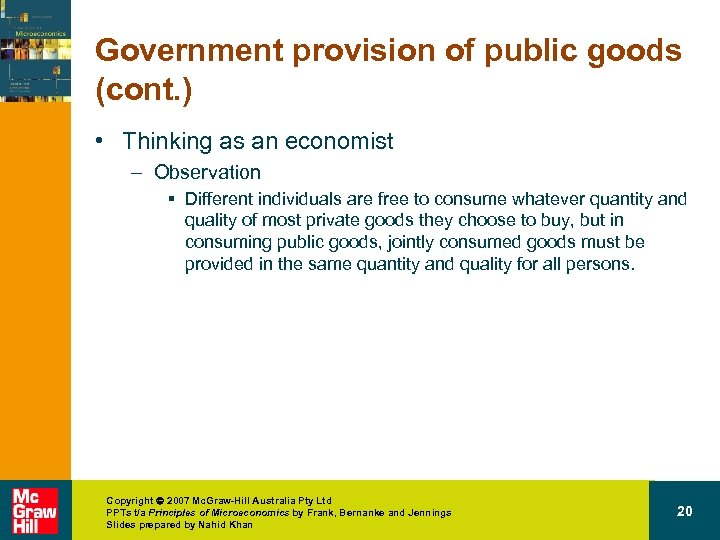 Government provision of public goods (cont. ) • Thinking as an economist – Observation