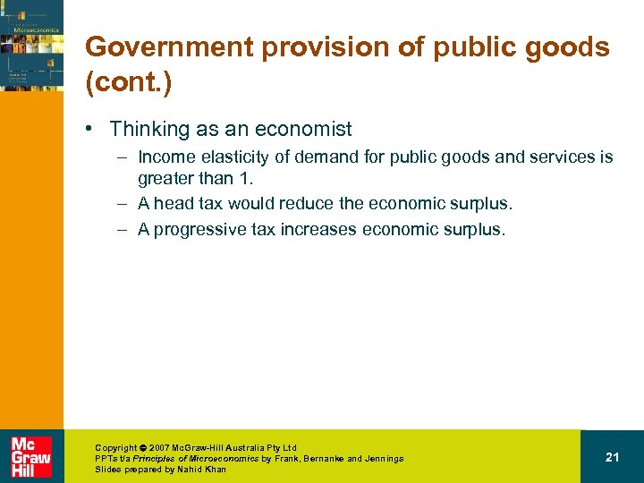 Government provision of public goods (cont. ) • Thinking as an economist – Income