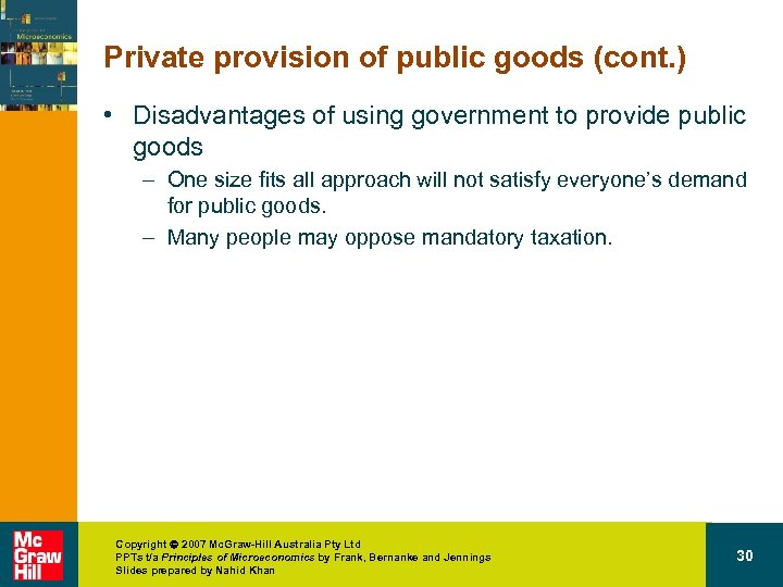 Private provision of public goods (cont. ) • Disadvantages of using government to provide