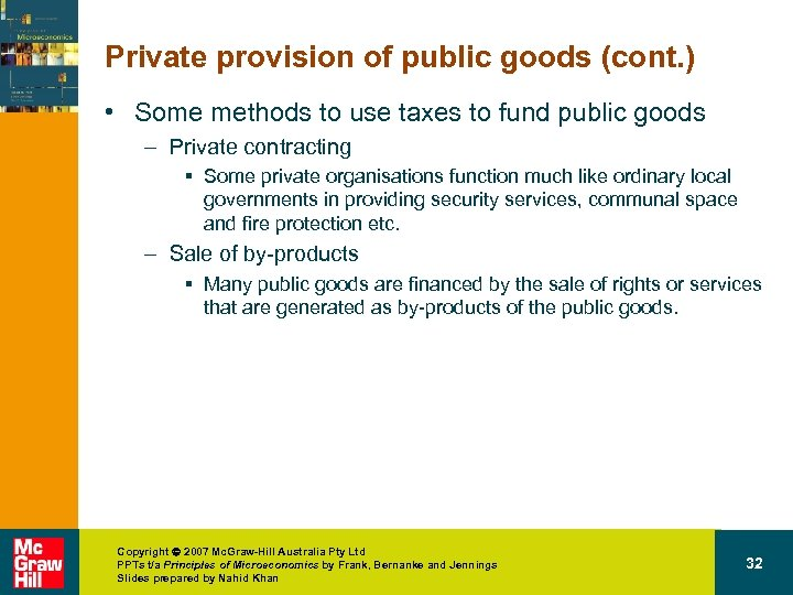 Private provision of public goods (cont. ) • Some methods to use taxes to