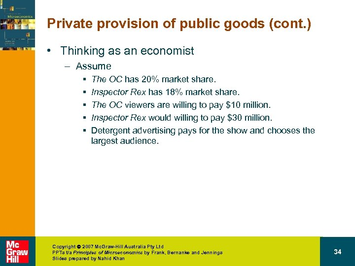 Private provision of public goods (cont. ) • Thinking as an economist – Assume