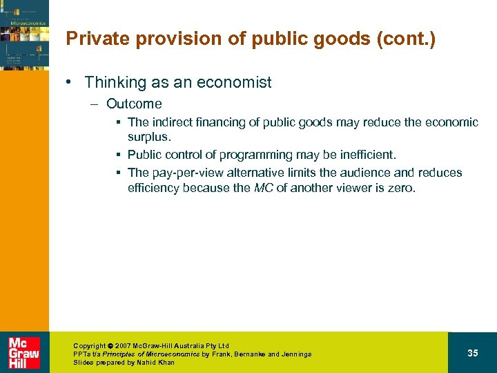 Private provision of public goods (cont. ) • Thinking as an economist – Outcome