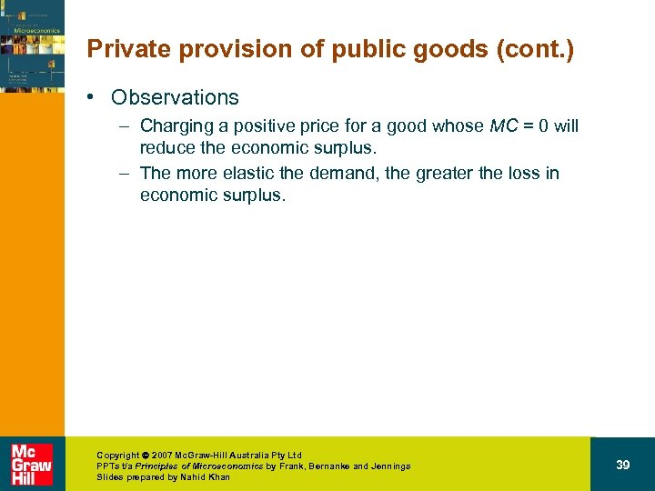 Private provision of public goods (cont. ) • Observations – Charging a positive price