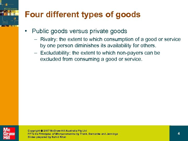 Four different types of goods • Public goods versus private goods – Rivalry: the