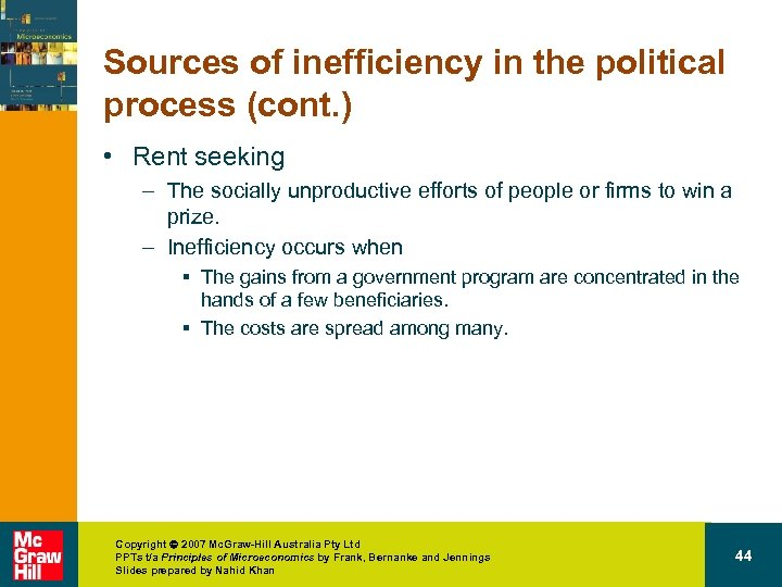Sources of inefficiency in the political process (cont. ) • Rent seeking – The