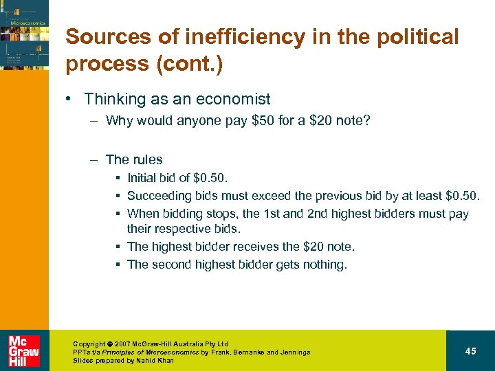 Sources of inefficiency in the political process (cont. ) • Thinking as an economist