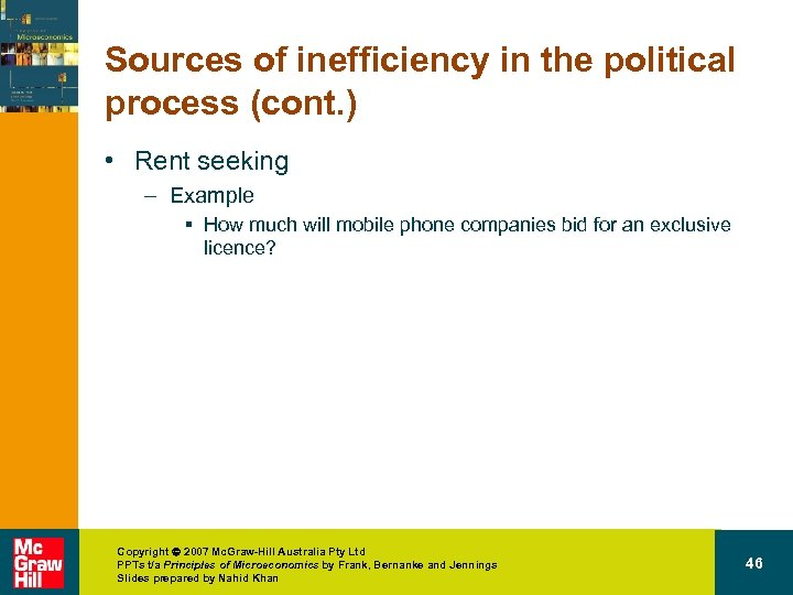 Sources of inefficiency in the political process (cont. ) • Rent seeking – Example