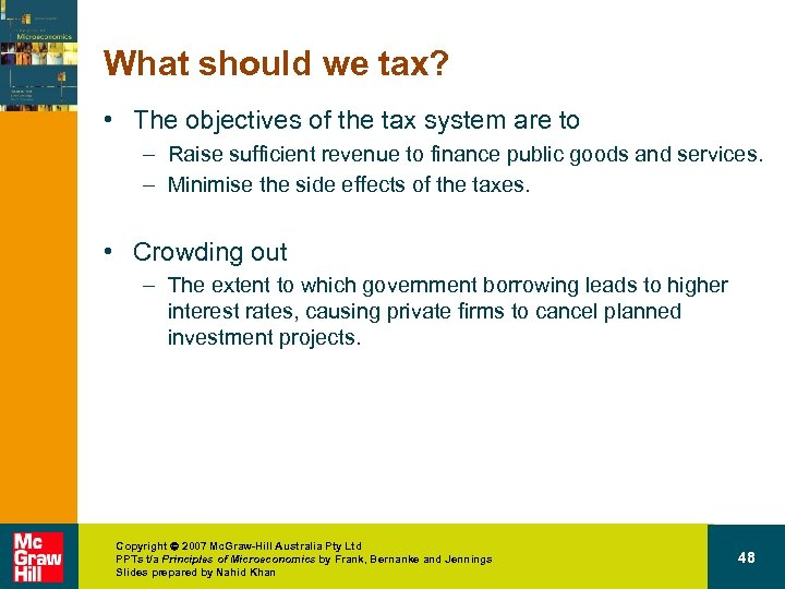 What should we tax? • The objectives of the tax system are to –