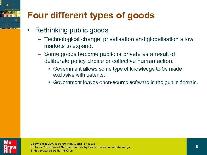Four different types of goods • Rethinking public goods – Technological change, privatisation and