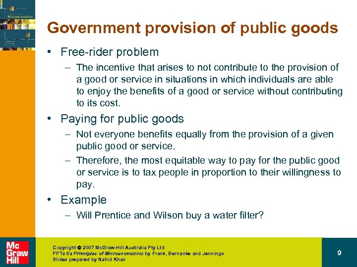 Government provision of public goods • Free-rider problem – The incentive that arises to