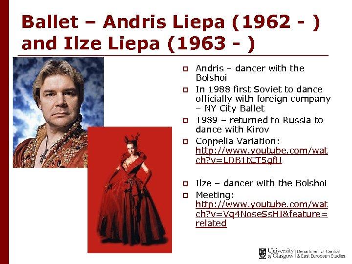 Ballet – Andris Liepa (1962 - ) and Ilze Liepa (1963 - ) p