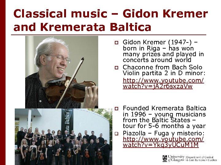 Classical music – Gidon Kremer and Kremerata Baltica p p p q Gidon Kremer