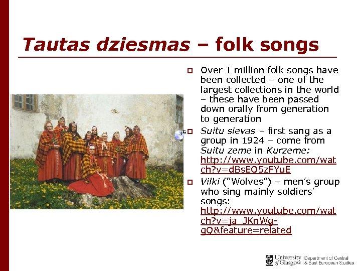 Tautas dziesmas – folk songs p p p Over 1 million folk songs have