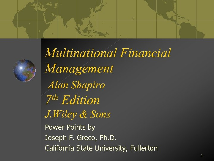 Multinational Financial Management Alan Shapiro th 7 Edition J. Wiley & Sons Power Points