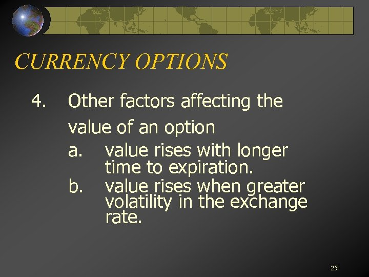 CURRENCY OPTIONS 4. Other factors affecting the value of an option a. value rises